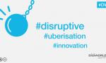Hashtags les plus fréquents #disruptive #uberisation #innovation