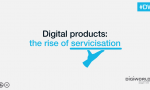 Digital products, the rise of servicisation